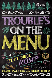 troubles-on-the-menu-a-tippy-canoe-romp-with-recipes-caleb-warnock-betsy-schow-978-1462110933_smcover